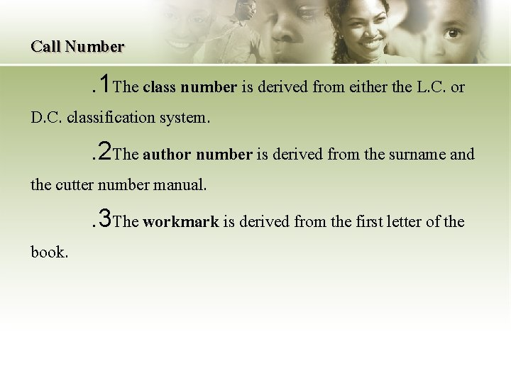 Call Number. 1 The class number is derived from either the L. C. or