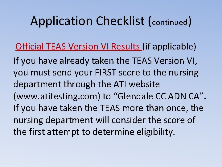Application Checklist (continued) Official TEAS Version VI Results (if applicable) If you have already