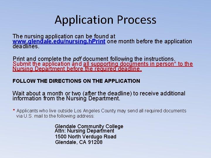 Application Process The nursing application can be found at www. glendale. edu/nursing. h. Print