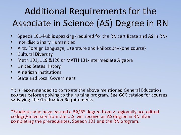 Additional Requirements for the Associate in Science (AS) Degree in RN • • Speech