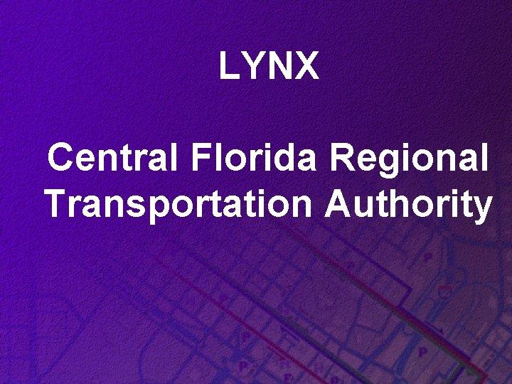 LYNX Central Florida Regional Transportation Authority