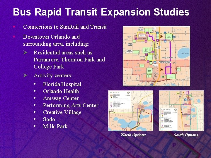 Bus Rapid Transit Expansion Studies § Connections to Sun. Rail and Transit § Downtown