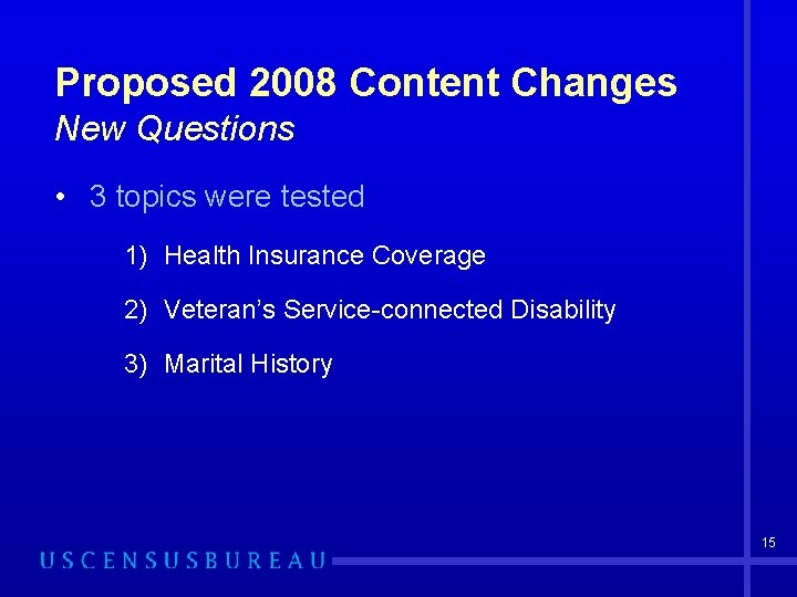 Proposed 2008 Content Changes New Questions • 3 topics were tested 1) Health Insurance
