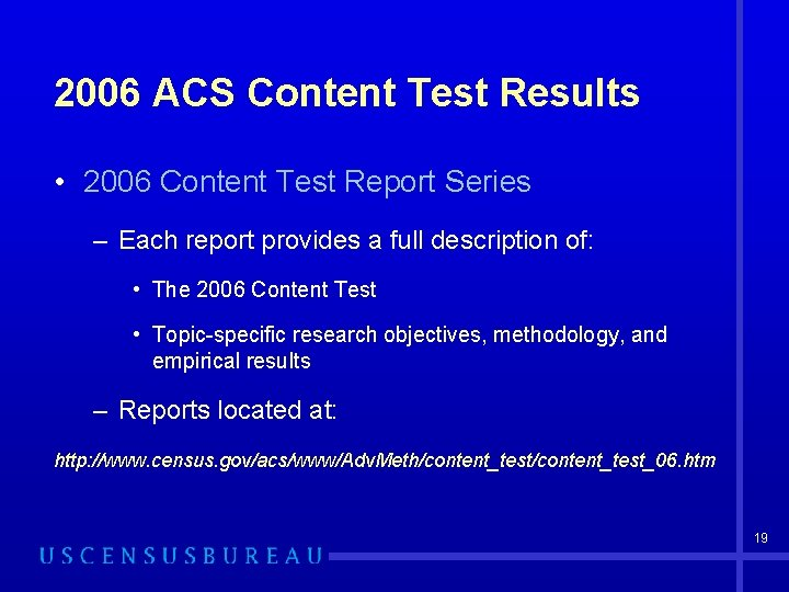 2006 ACS Content Test Results • 2006 Content Test Report Series – Each report