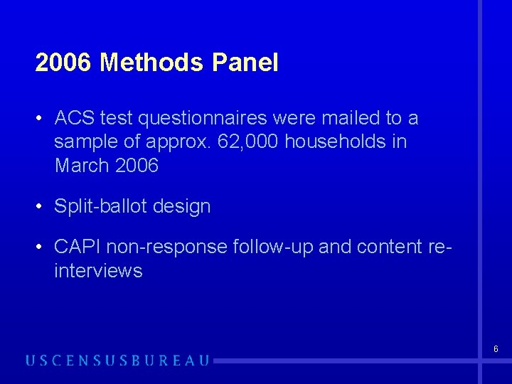 2006 Methods Panel • ACS test questionnaires were mailed to a sample of approx.