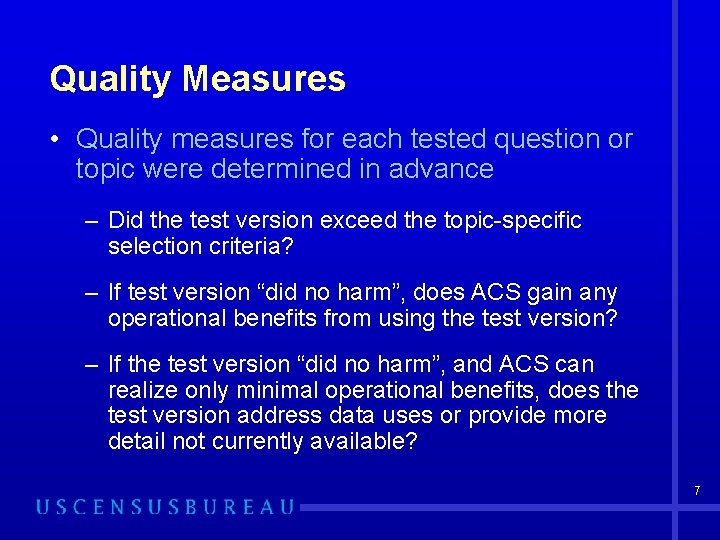 Quality Measures • Quality measures for each tested question or topic were determined in