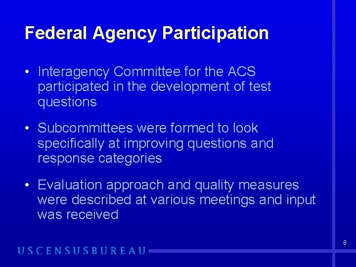 Federal Agency Participation • Interagency Committee for the ACS participated in the development of