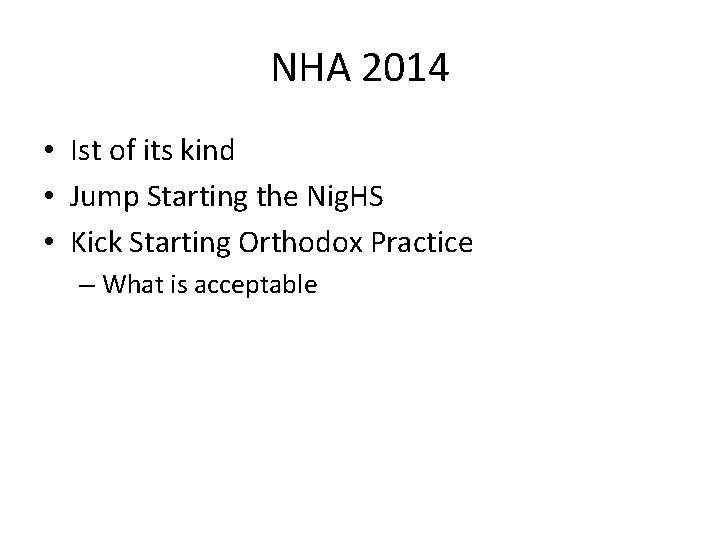 NHA 2014 • Ist of its kind • Jump Starting the Nig. HS •