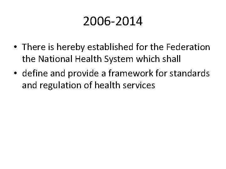 2006 -2014 • There is hereby established for the Federation the National Health System