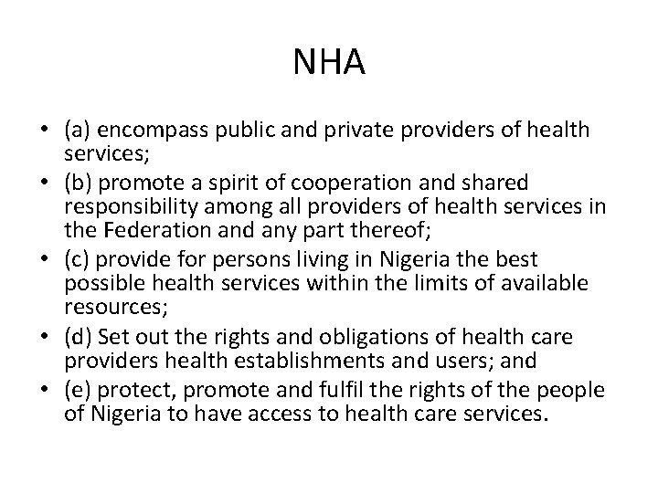 NHA • (a) encompass public and private providers of health services; • (b) promote