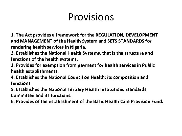 Provisions 1. The Act provides a framework for the REGULATION, DEVELOPMENT and MANAGEMENT of