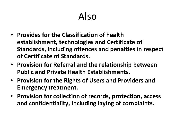 Also • Provides for the Classification of health establishment, technologies and Certificate of Standards,