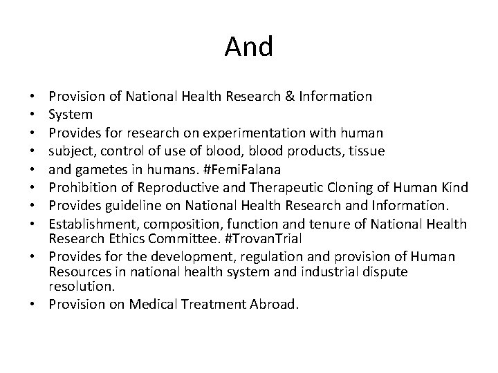 And Provision of National Health Research & Information System Provides for research on experimentation