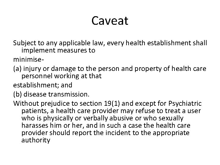 Caveat Subject to any applicable law, every health establishment shall implement measures to minimise(a)