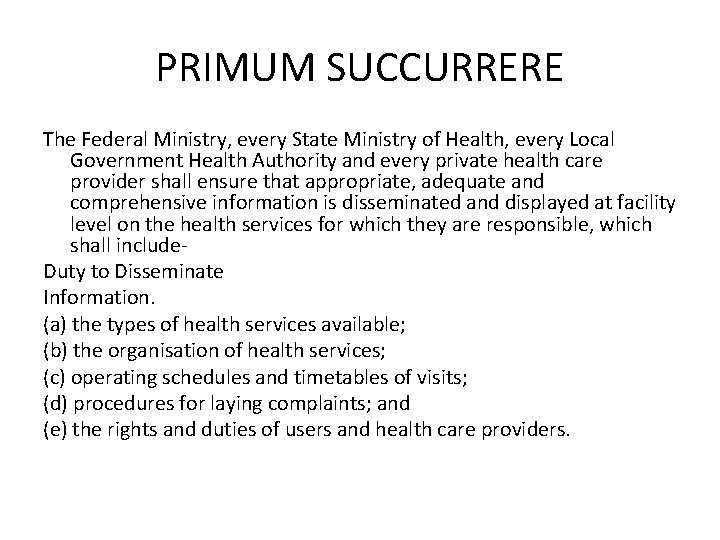 PRIMUM SUCCURRERE The Federal Ministry, every State Ministry of Health, every Local Government Health