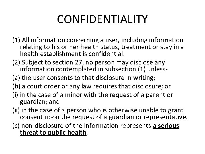 CONFIDENTIALITY (1) All information concerning a user, including information relating to his or health