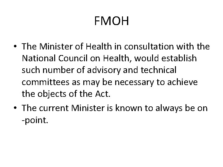 FMOH • The Minister of Health in consultation with the National Council on Health,