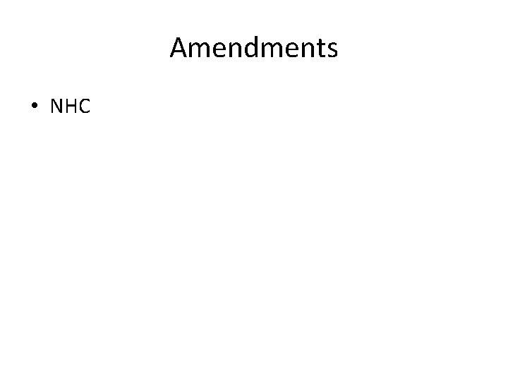 Amendments • NHC