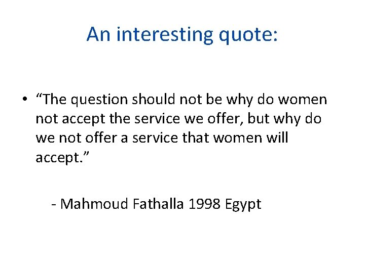 """An interesting quote: • """"The question should not be why do women not accept"""