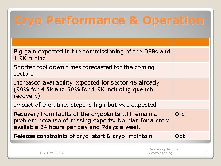 Cryo Performance & Operation Big gain expected in the commissioning of the DFBs and