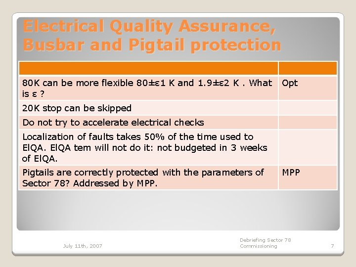 Electrical Quality Assurance, Busbar and Pigtail protection 80 K can be more flexible 80±ε