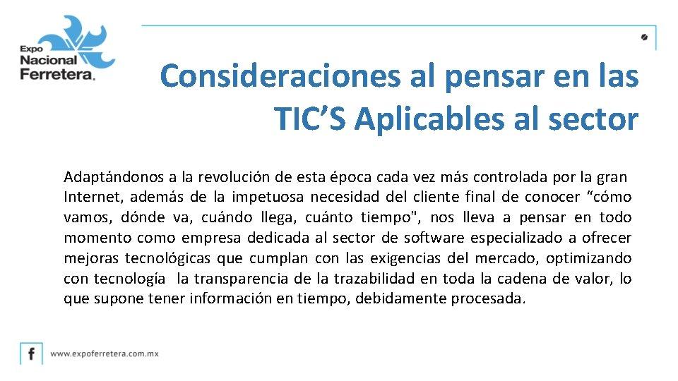 Consideraciones al pensar en las TIC'S Aplicables al sector Adaptándonos a la revolución de