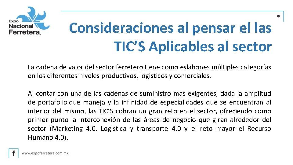 Consideraciones al pensar el las TIC'S Aplicables al sector La cadena de valor del