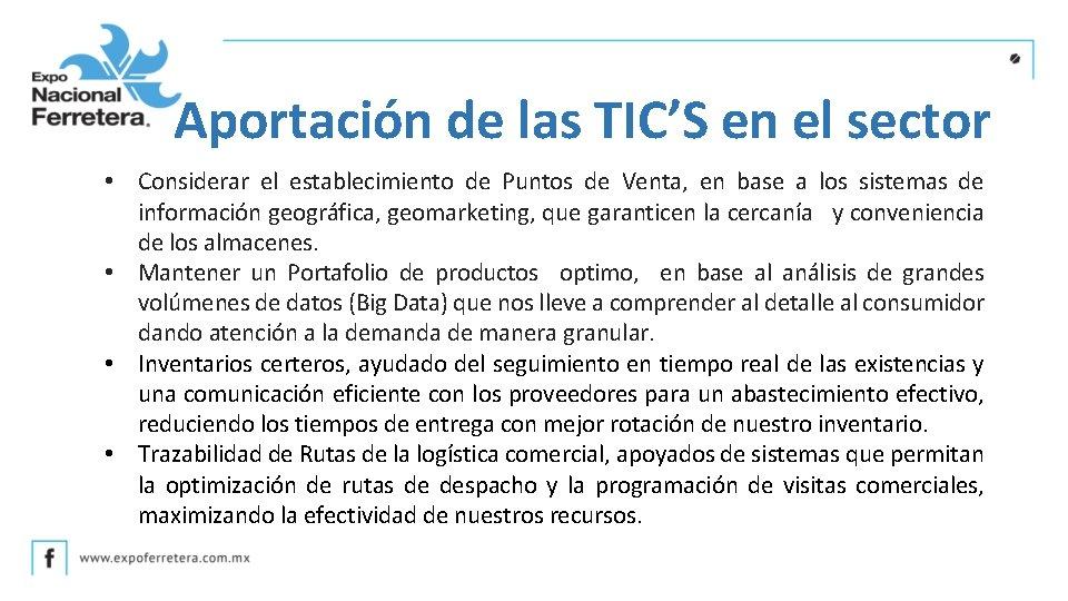 Aportación de las TIC'S en el sector • Considerar el establecimiento de Puntos de