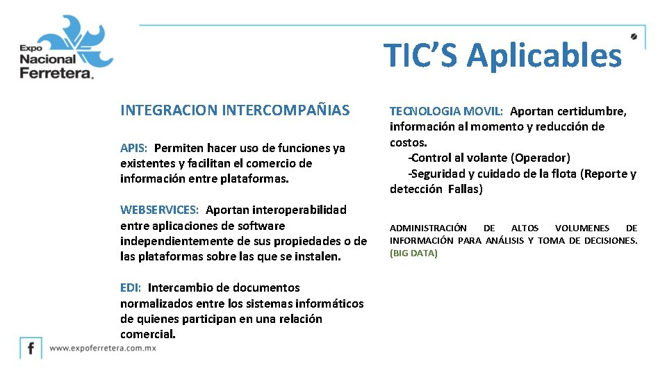 TIC'S Aplicables INTEGRACION INTERCOMPAÑIAS APIS: Permiten hacer uso de funciones ya existentes y facilitan