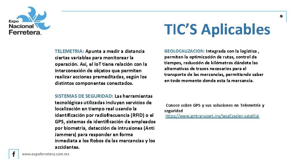 TIC'S Aplicables TELEMETRIA: Apunta a medir a distancia ciertas variables para monitorear la operación.
