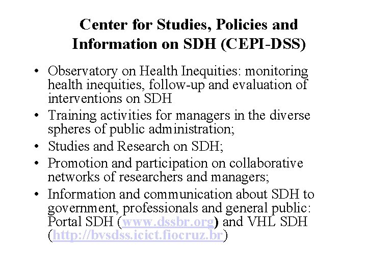 Center for Studies, Policies and Information on SDH (CEPI-DSS) • Observatory on Health Inequities: