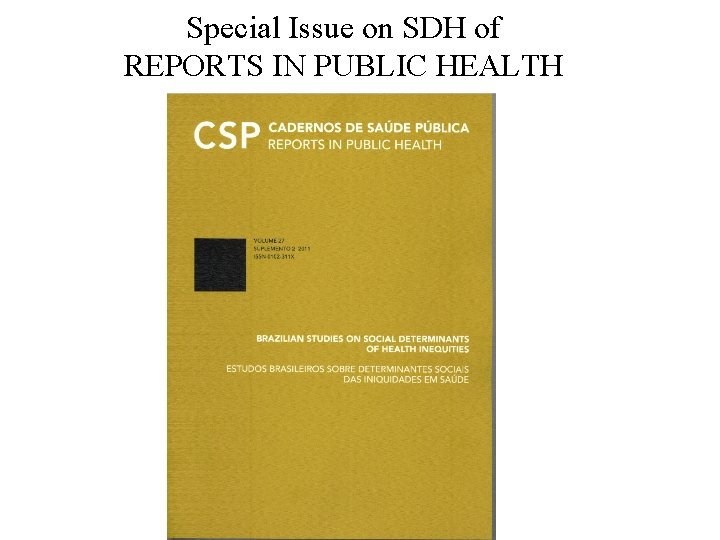 Special Issue on SDH of REPORTS IN PUBLIC HEALTH