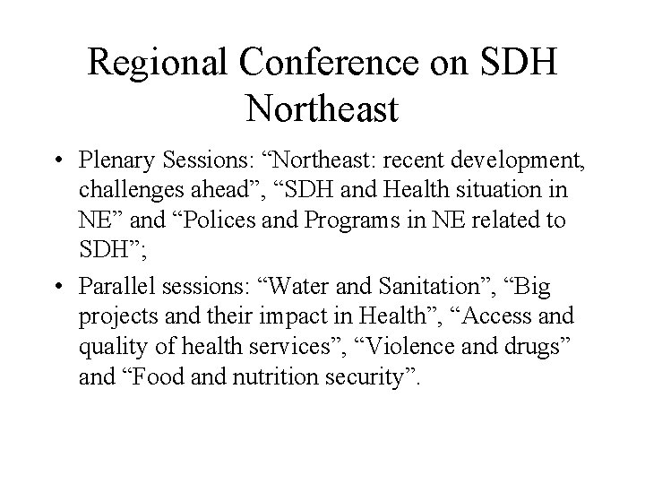 """Regional Conference on SDH Northeast • Plenary Sessions: """"Northeast: recent development, challenges ahead"""", """"SDH"""