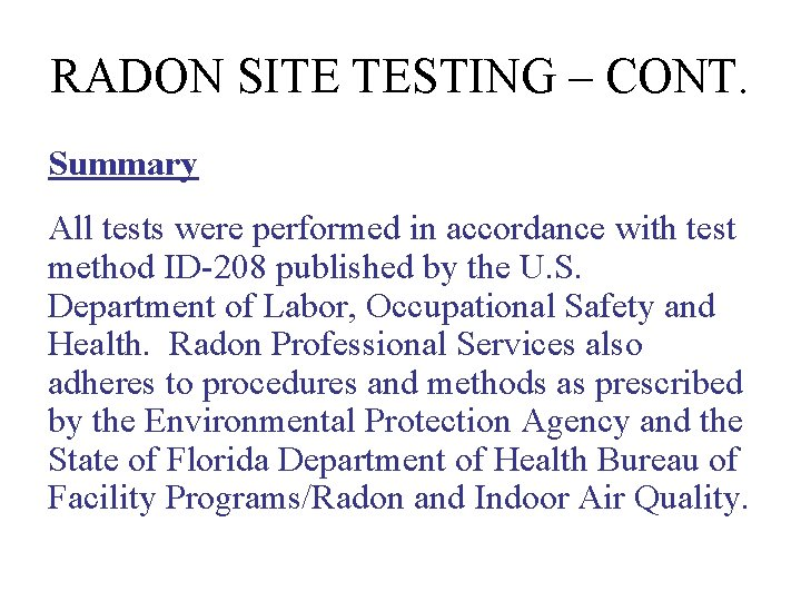 RADON SITE TESTING – CONT. Summary All tests were performed in accordance with test