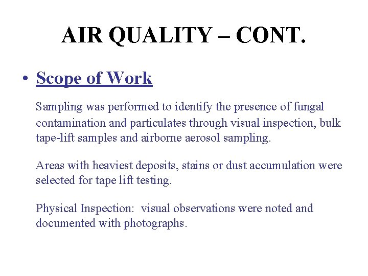 AIR QUALITY – CONT. • Scope of Work Sampling was performed to identify the