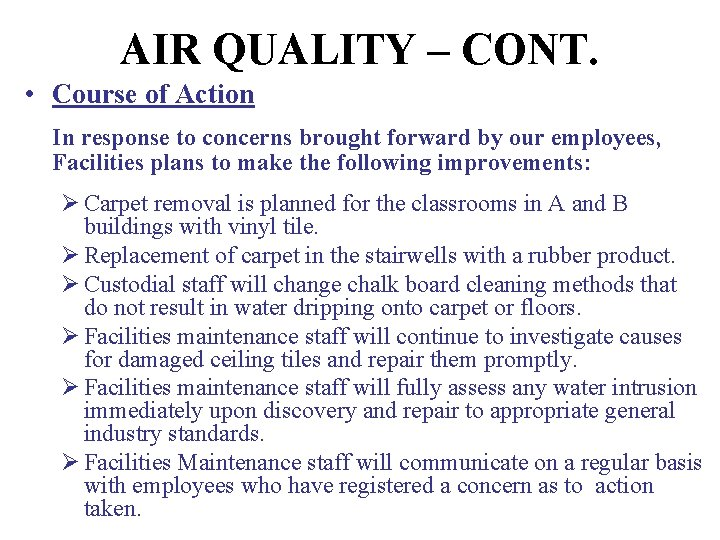 AIR QUALITY – CONT. • Course of Action In response to concerns brought forward