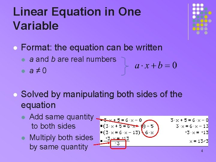 Linear Equation in One Variable l Format: the equation can be written l l