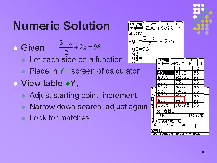 Numeric Solution l Given l l l Let each side be a function Place