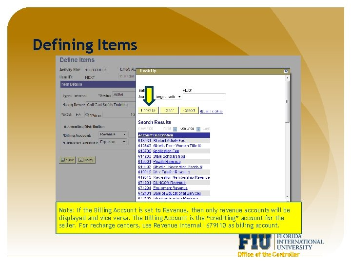 Defining Items Note: If the Billing Account is set to Revenue, then only revenue