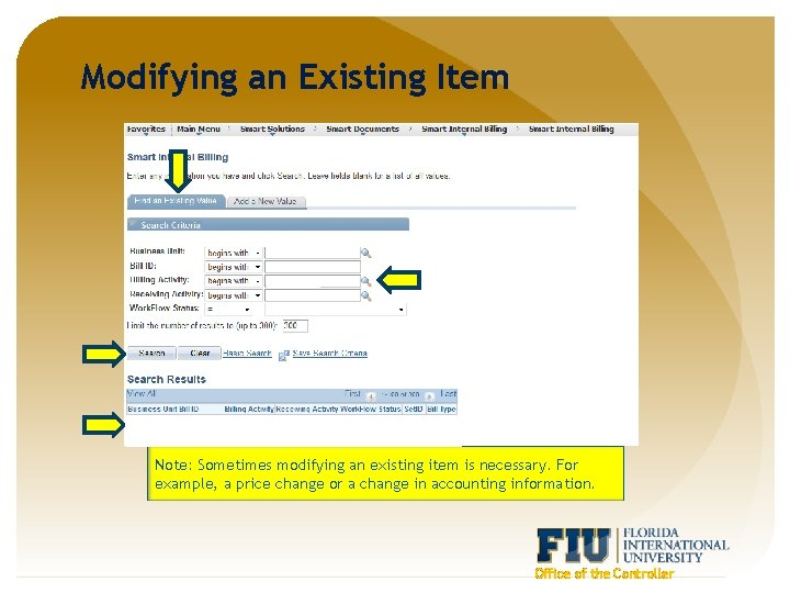 Modifying an Existing Item Note: Sometimes modifying an existing item is necessary. For example,