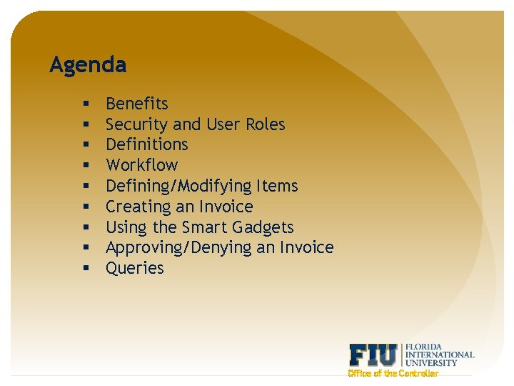 Agenda § § § § § Benefits Security and User Roles Definitions Workflow Defining/Modifying