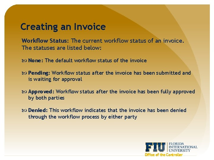 Creating an Invoice Workflow Status: The current workflow status of an invoice. The statuses