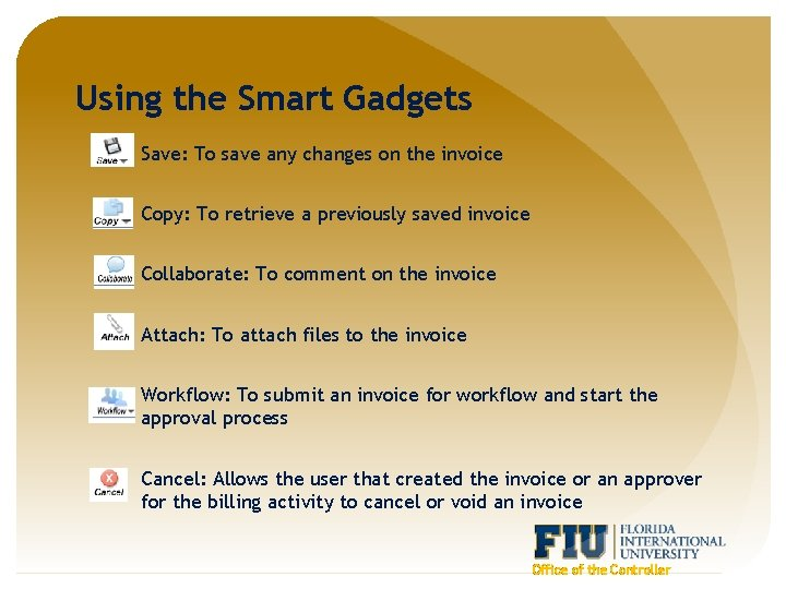 Using the Smart Gadgets Save: To save any changes on the invoice Copy: To