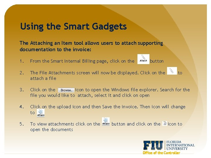 Using the Smart Gadgets The Attaching an Item tool allows users to attach supporting