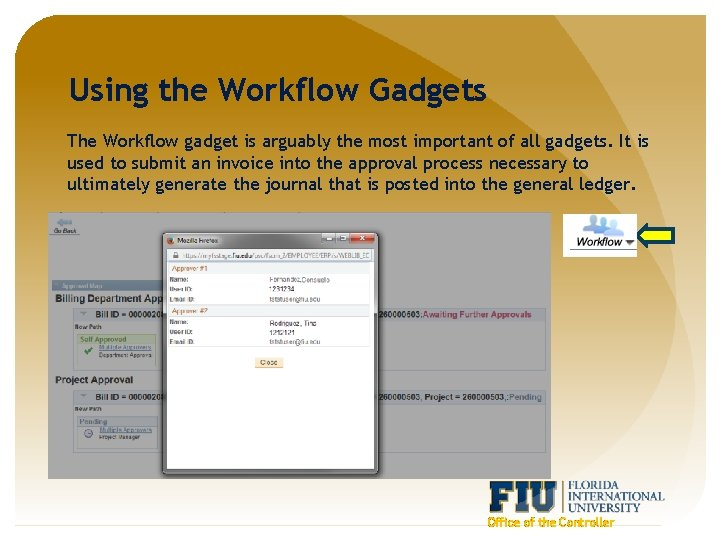Using the Workflow Gadgets The Workflow gadget is arguably the most important of all