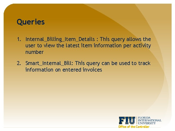 Queries 1. Internal_Billing_Item_Details : This query allows the user to view the latest item
