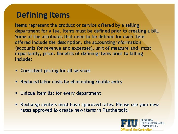 Defining Items represent the product or service offered by a selling department for a