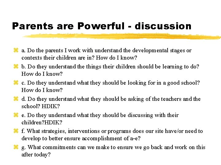 Parents are Powerful - discussion z a. Do the parents I work with understand
