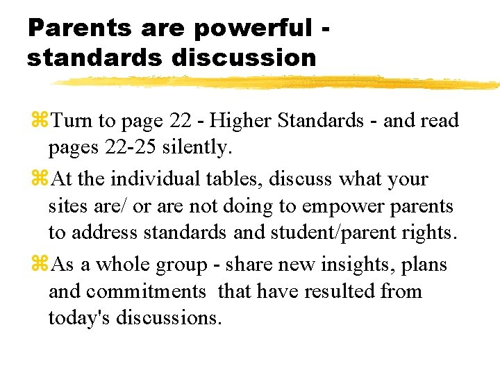 Parents are powerful standards discussion z. Turn to page 22 - Higher Standards -