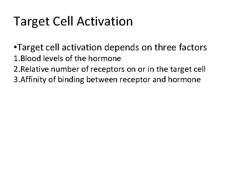 Target Cell Activation • Target cell activation depends on three factors 1. Blood levels